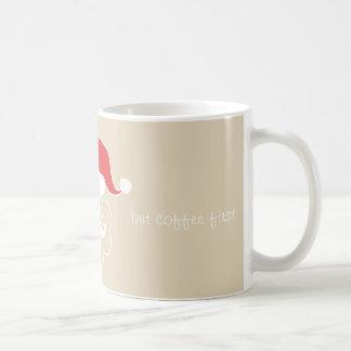 Hohoho but coffee first kaffeetasse