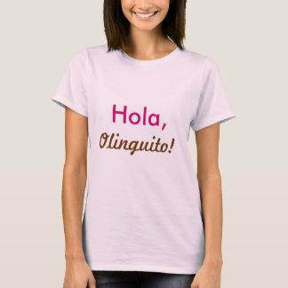 Hola, Olinguito T - Shirt