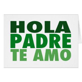 Hola Padre Te Amo: Dia de Los Padres: Verde Karte