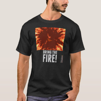 """""""Holen Sie das Feuer!"""" dunkler T - Shirt"""