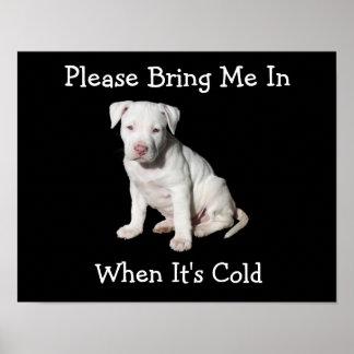 Holen Sie mich bitte herein, wenn es kaltes Hunde- Poster