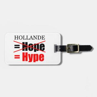 Hollande nicht Hoffnung = Übertreibung - Gepäckanhänger