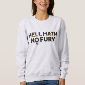 Hölle Hath kein Wut-Flammen-Sweatshirt Sweatshirt