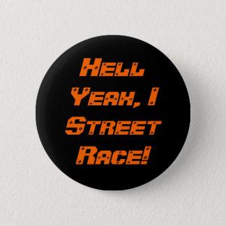 Hölle ja, i-Straßen-Rennen! Runder Button 5,1 Cm
