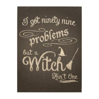 Hölzernes Halloween-Zeichen, 99 Probleme, Hexe ist Holzdruck