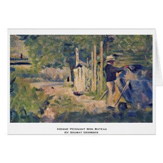 Homme Peignant SohnBateau durch Seurat Georges Grußkarte