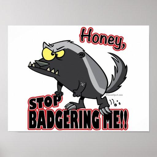 Honighalt, der mich lustiger Honigdachs belästigt Plakatdruck