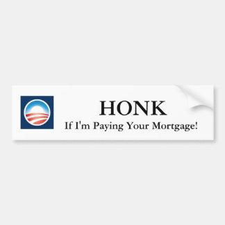 Honk, wenn ich Ihre Hypothek zahle! Autoaufkleber