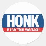 Honk, wenn ich Ihre Hypothek zahle Runde Sticker
