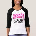 Hooray tut Sport den Sache-Gewinn die Punkte - T-Shirt