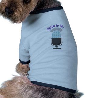 Hören Sie auf mich Hunde T Shirts