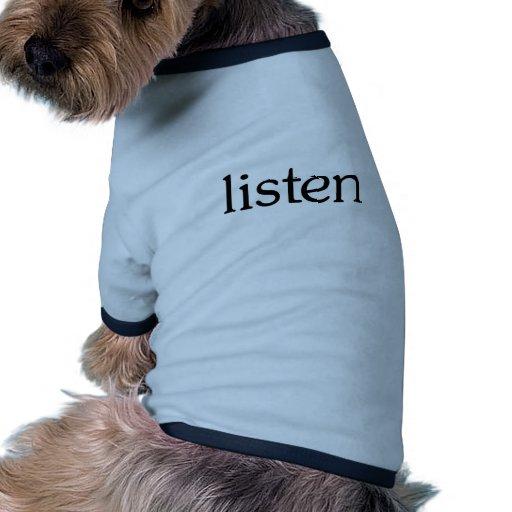 Hören Sie Hunde T Shirts