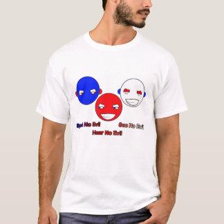 Hören Sie kein, sehen Sie kein, sprechen Sie kein… T-Shirt