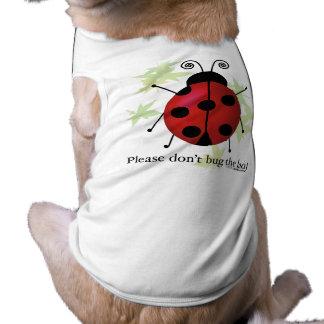 Hören Sie nicht die Dame ab Ärmelfreies Hunde-Shirt