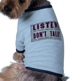 Hören Sie! Sprechen Sie nicht Haustierkleidung