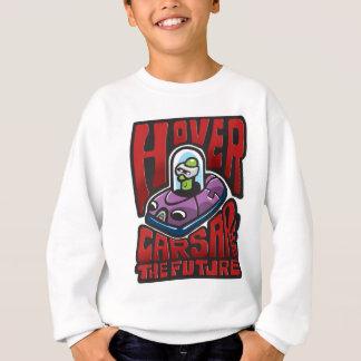 Hovercars sind die Zukunft Sweatshirt