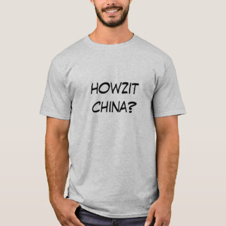 howzit China? T-Shirt