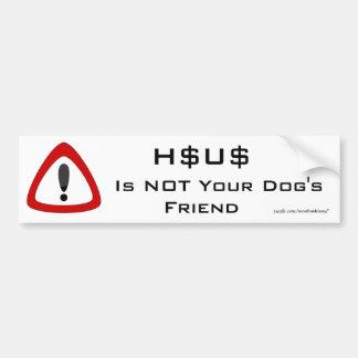 HSUS ist NICHT der Freund Ihr Hundes Autoaufkleber