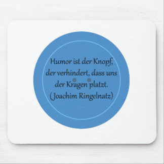Humor ist der Knopf, der verhindert... Mauspads