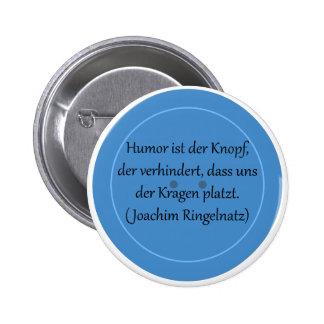 Humor ist der Knopf, der verhindert... Runder Button 5,7 Cm