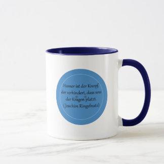Humor ist der Knopf, der verhindert... Tasse