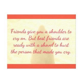 Humorvolles bester Freund-Zitat auf Leinwanddruck