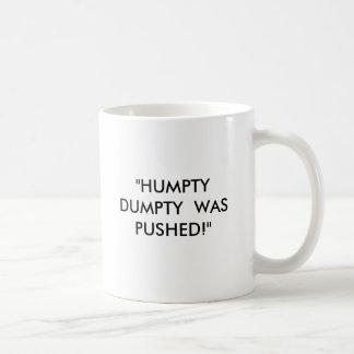 """""""HUMPTY DUMPTY WURDE GEDRÜCKT! """" KAFFEETASSE"""