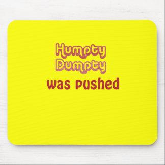 Humpty Dumpty wurde gedrückt Mousepad