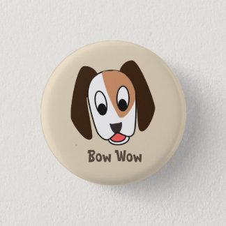 Hund Bow Wow - guter Job-Knopf Runder Button 3,2 Cm