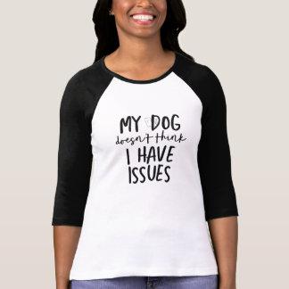 Hund denkt nicht, dass ich Fragen 3/4 Raglan-T -