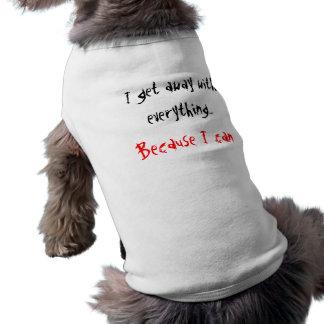 Hündchen-T - Shirt:  Ich erhalte weg mit alles… Top