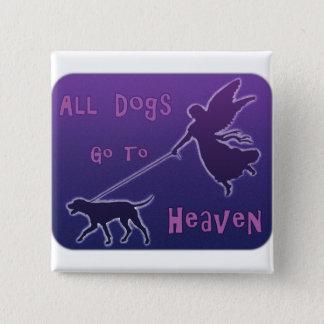 Hunde gehen zum Himmel Quadratischer Button 5,1 Cm