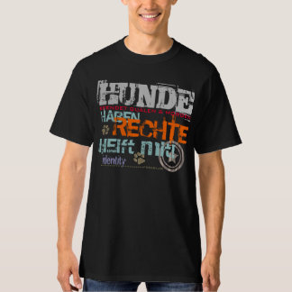 HUNDE HABEN RECHTE SHIRTS