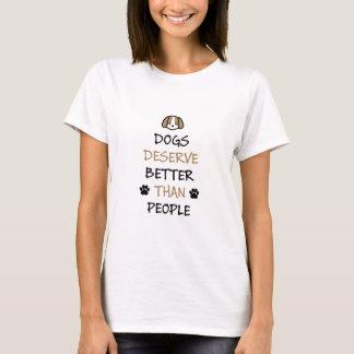 Hunde verdienen besser T-Shirt