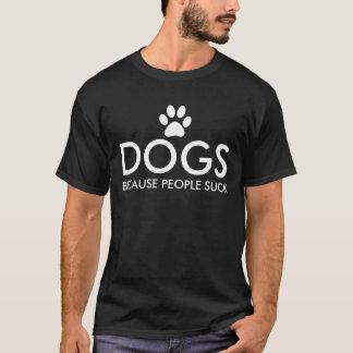 Hunde, weil Leute Tatzen-Druck sind zum Kotzen T-Shirt