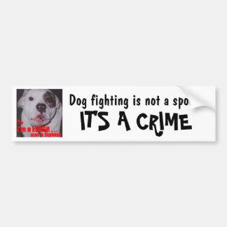 HundeFighting ist- nicht ein Sport, den es ein Autoaufkleber