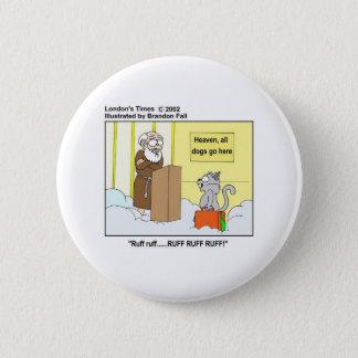 Hundekatzen u. Himmels-lustige Cartoon-Geschenke Runder Button 5,7 Cm