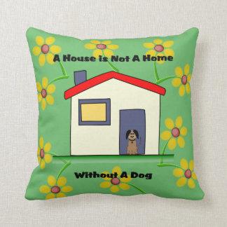 Hundeliebhaber-Haus ist- nicht ein Zuhause-Kissen Kissen