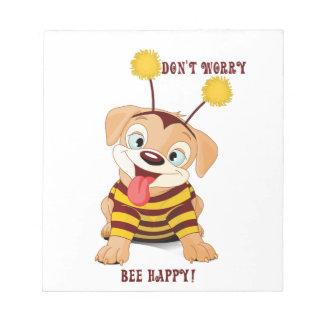 Hundewelpen-Liebhaber-Bienen sorgen sich nicht, Notizblock