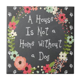 """Hundezitat """"ein Haus ist- nicht ein Zuhause """" Fliese"""