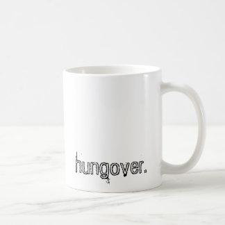 hungover. kaffeetasse