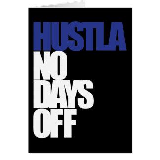 Hustla keine freien Tage Karte