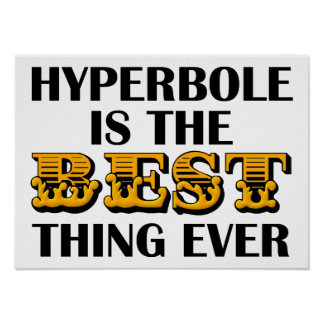 Hyperbel ist das beste lustige Plakat