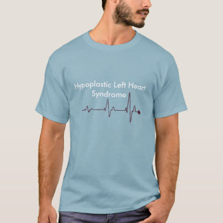 Hypoplastisches links Herz Syndrom T-Shirt