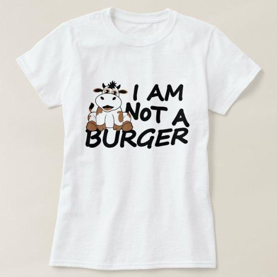 I am not a burger T-shirt