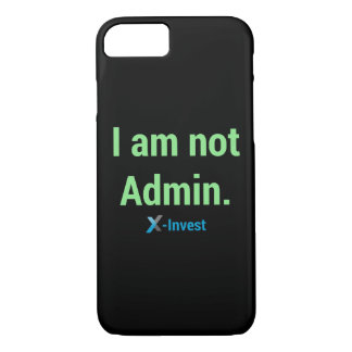 I am not Admin. iPhone 8/7 Hülle
