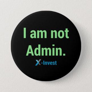 I am not Admin. Runder Button 7,6 Cm