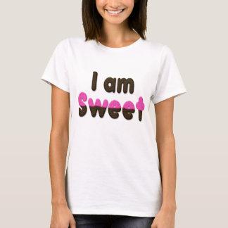 """""""I Am Sweet"""" Girlie-Shirt T-Shirt"""
