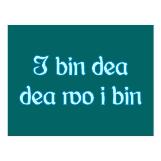 I bin dea dea wo i bin postkarte