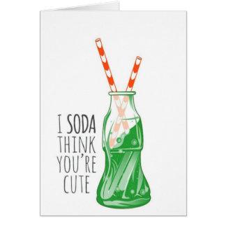 I denkt Soda, dass Sie niedlich sind Karte